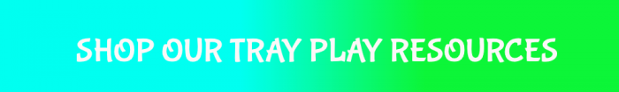Link to shop resources for tray play