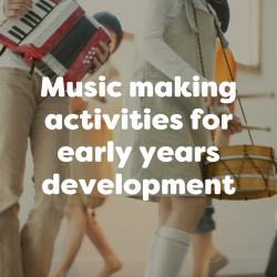 Music making activities for early years development