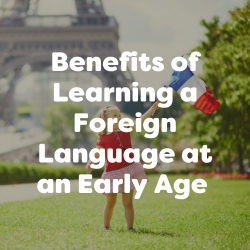 Benefits of learning a foreign language at an early age