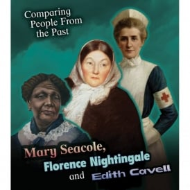 Comparing Florence Nightingale, Mary Seacole And Edith Cavell