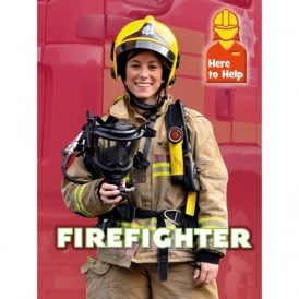 Here To Help - Firefighter