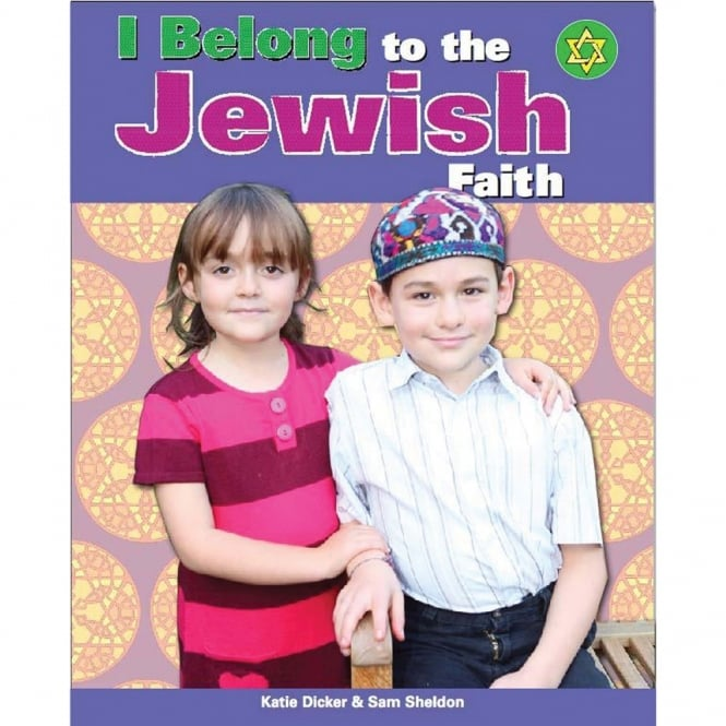 I Belong To The Jewish Faith By Katie Dicker And Sam Sheldon