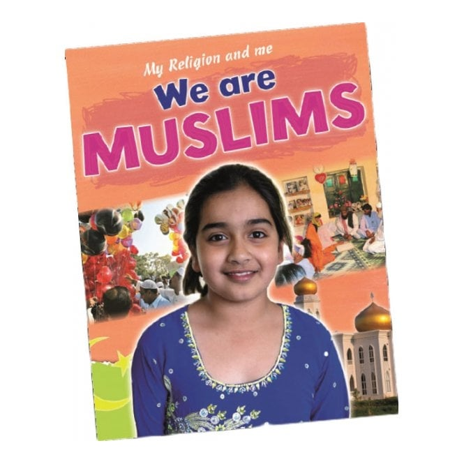My Religion and Me - We Are Muslims